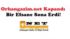 Orhangazim.net Kapandı: Bir Efsane Sona Erdi!